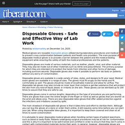 Disposable Gloves - Safe and Effective Way of Lab Work
