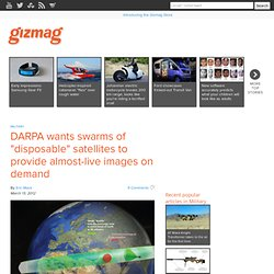 "DARPA wants swarms of ""disposable"" satellites to provide almost-live images on demand"