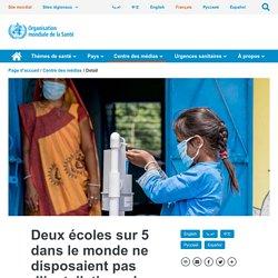 Deux écoles sur 5 dans le monde ne disposaient pas d'installations de base pour le lavage des mains avant la pandémie de COVID-19, selon l'UNICEF et l'OMS 