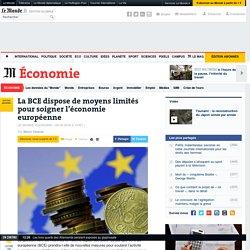 La BCE dispose de moyens limités pour soigner l'économie européenne