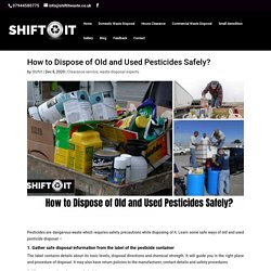 How to Dispose of Old and Used Pesticides Safely?