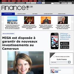 MIGA est disposée à garantir de nouveaux investissements au Cameroun