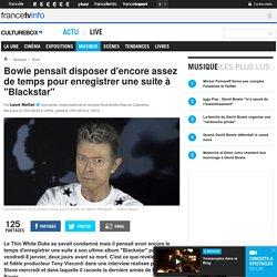 """Bowie pensait disposer d'encore assez de temps pour enregistrer une suite à """"Blackstar"""""""