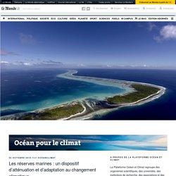 Les réserves marines : un dispositif d'atténuation et d'adaptation au changement climatique – Océan pour le climat