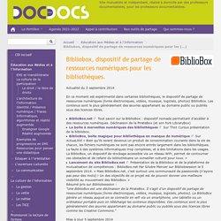 Bibliobox, dispositif de partage de ressources numériques pour les bibliothèques.
