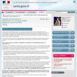 MINISTERE DE LA SANTE 03/06/10 Dispositif de lutte contre la dissémination du moustique {Aedes albopictus} dans le sud de la Fra