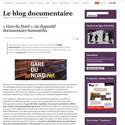« Gare du Nord », un dispositif documentaire transmédia