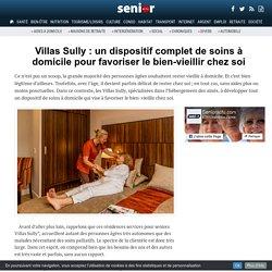 Villas Sully : un dispositif complet de soins à domicile pour favoriser le bien-vieillir chez soi - 10/03/17