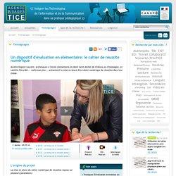 L'Agence nationale des Usages des TICE - Un dispositif d'évaluation en élémentaire: le cahier de réussite numérique
