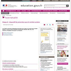 MINISTERE DE L EDUCATION 18/08/09 Grippe A : dispositif de prévention pour la rentrée scolaire