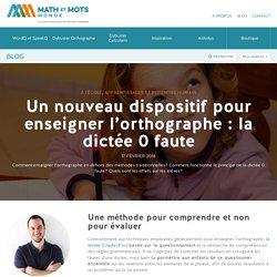 Un nouveau dispositif pour enseigner l'orthographe : la dictée 0 faute - Blog - Math et Mots Monde