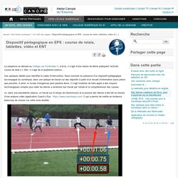 Dispositif pédagogique en EPS : course de relais, tablettes, vidéo et ENT - Atelier Canopé de l'Essonne