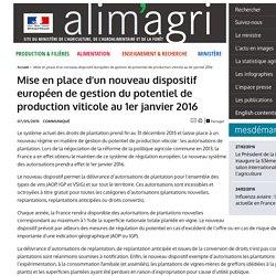 Mise en place d'un nouveau dispositif européen de gestion du potentiel de production viticole au 1er janvier 2016