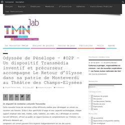Odyssée de Pénélope - #O2P - Un dispositif Transmédia inventif et précurseur accompagne Le Retour d'Ulysse dans sa patrie de Monteverdi au Théâtre des Champs-Elysées