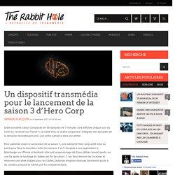 Un dispositif transmédia pour le lancement de la saison 3 d'Hero Corp