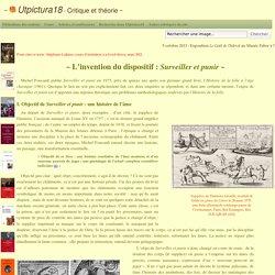 L'invention du dispositif: Surveiller et punir - Utpictura18 Critique et théorie