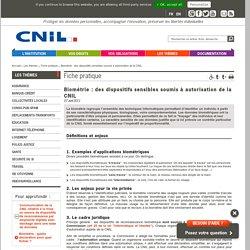 Biométrie: des dispositifs sensibles soumis à autorisation de la CNIL