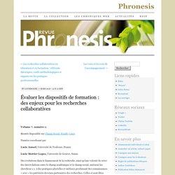 Évaluer les dispositifs de formation: des enjeux pour les recherches collaboratives - Phronesis