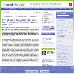 CPF et CEP : deux dispositifs qu'il faut coordonner finement avec le futur CPA