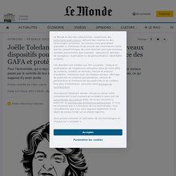 Joëlle Toledano: «Il faut inventer de nouveaux dispositifs pour encadrer la toute puissance des GAFA et protéger nos démocraties»
