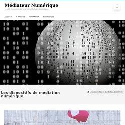 Les dispositifs de médiation numérique - Médiateur Numérique