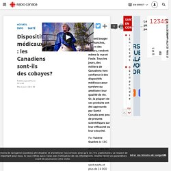 Dispositifs médicaux : les Canadiens sont-ils des cobayes?