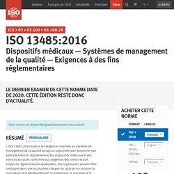 ISO - ISO 13485:2016 - Dispositifs médicaux — Systèmes de management de la qualité — Exigences à des fins réglementaires