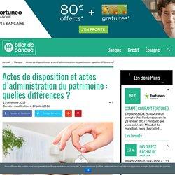 Actes de disposition et actes d'administration du patrimoine : quelles différences ? - billet de banque
