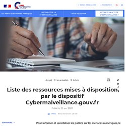 Liste des ressources mises à disposition par le dispositif Cybermalveillance.gouv.fr - Assistance aux victimes de cybermalveillance