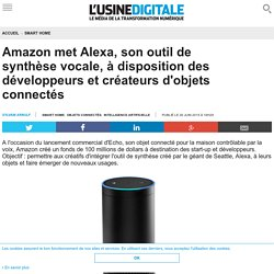 Amazon met Alexa, son outil de synthèse vocale, à disposition des développeurs et créateurs d'objets connectés