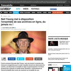 Neil Young met à disposition l'ensemble de ses archives en ligne, du jamais vu !