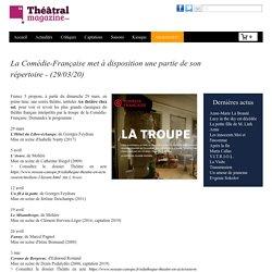 La Comédie-Française met à disposition une partie de son répertoire - (29/03/20)