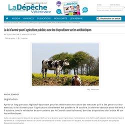 DEPECHE VETERINAIRE 16/10/14 La loi d'avenir pour l'agriculture publiée, avec les dispositions sur les antibiotiques