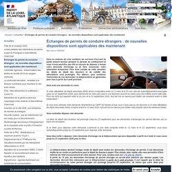 Échanges de permis de conduire étrangers : de nouvelles dispositions sont applicables dès maintenant / Actualités / Accueil - Les services de l'État en Loire-Atlantique
