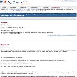 Décision 71-44 DC - 16 juillet 1971 - Loi complétant les dispositions des articles 5 et 7 de la loi du 1er juillet 1901 relative au contrat d'association - Non conformité partielle