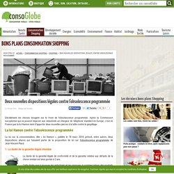 2 nouvelles dispositions légales contre l'obsolescence programmée