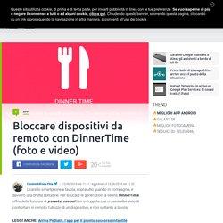 Controllo remoto dei dispositivi Android con DinnerTime