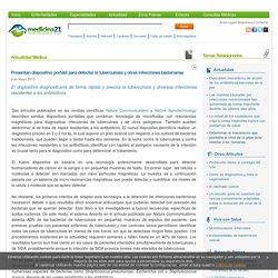 Medicina 21 - Actualidad Médica - Presentan dispositivo portátil para detectar la tuberculosis y otras infecciones bacterianas