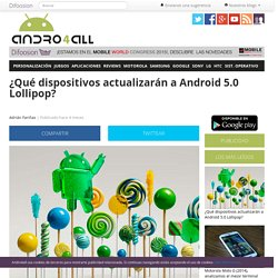 Los dispositivos que actualizarán a Android 5.0 Lollipop