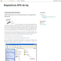 Dispositivos MTK de bq: MTK Droid Tools, la herramienta para tu dispositivo Mediatek