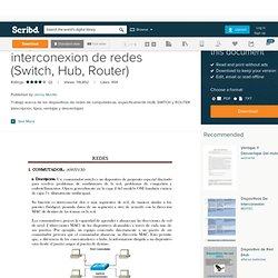 Dispositivos de interconexion de redes (Switch, Hub, Router)