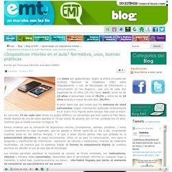 ¿Dispositivos móviles en el aula? Normativa, usos, buenas prácticas