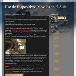 Docentes Conectados+usodispositivosmóviles+Dispositivosmóviles:obligatoriosuusoenelaula