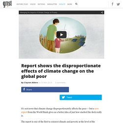 Report shows the disproportionate effects of climate change on the global poor