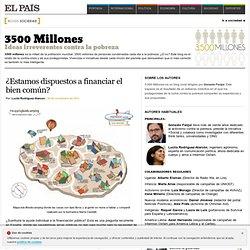 ¿Estamos dispuestos a financiar el bien común? >> 3500 Millones