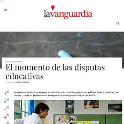 El momento de las disputas educativas – La Vanguardia Digital