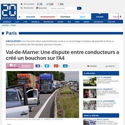 Val-de-Marne: Une dispute entre conducteurs a créé un bouchon sur l'A4