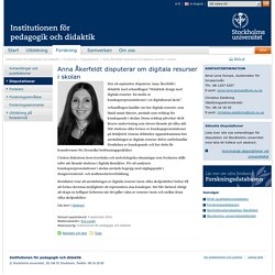 Anna Åkerfeldt disputerar om digitala resurser i skolan - Institutionen för pedagogik och didaktik
