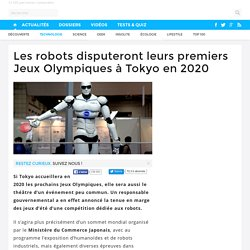 Les robots disputeront leurs premiers Jeux Olympiques à Tokyo en 2020 - 06/10/16
