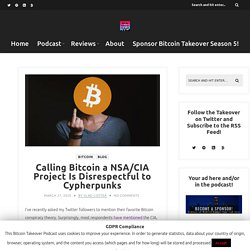 Calling Bitcoin a NSA/CIA Project Is Disrespectful to Cypherpunks – The Bitcoin Takeover